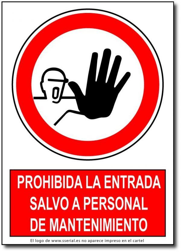 Prohibida la entrada salvo a personal de mantenimiento